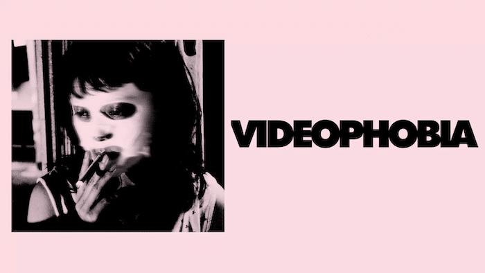 『VIDEOPHOBIA』